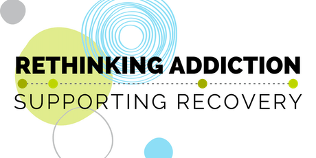 Rethinking Addiction | Supporting Recovery tickets