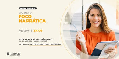 [RIBEIRÃO PRETO/SP] Workshop Foco na Prática 24/06