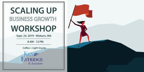 Scaling Up Business Growth Workshop - Woburn, MA tickets