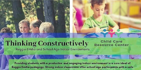 CCRC/WFRC - Thinking Constructively: Reggio Emilia & School Age Indoor Environments  tickets