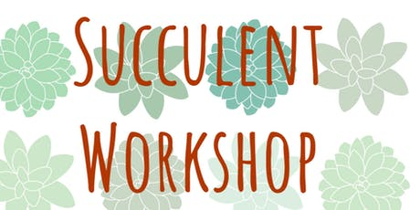 Succulents and Wine Workshop tickets