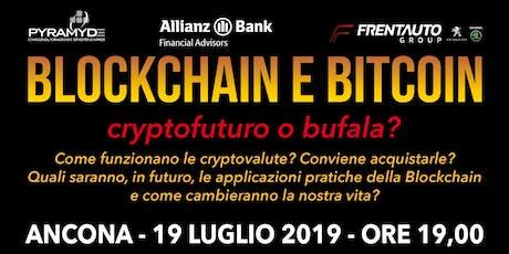 Blockchain e Bitcoin - cryptofuturo o bufala? biglietti