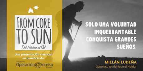 Operación Sonrisa presenta: FROM CORE TO SUN- La aventura de Millán Ludeña  tickets