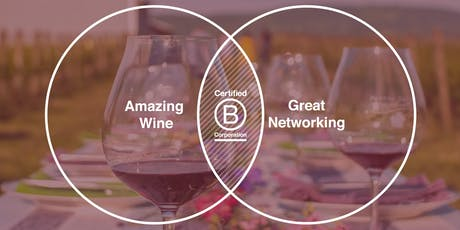Networking & Wine Tasting with Certified B Corp Wineries tickets