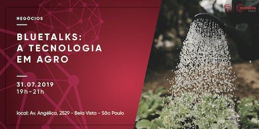 Bluetalks: A tecnologia em Agro
