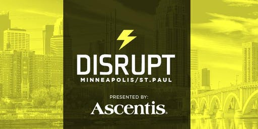 Disrupt Minneapolis/St Paul 3.0