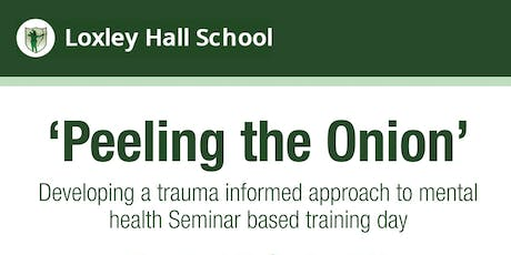 'Peeling the Onion' - developing a trauma informed approach to mental health.  tickets