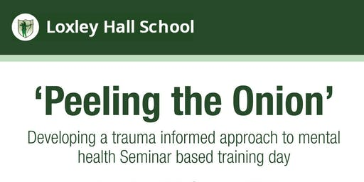 'Peeling the Onion' - developing a trauma informed approach to mental health.