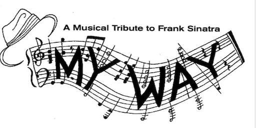 "MY WAY ""A Musical Tribute to Frank Sinatra"""