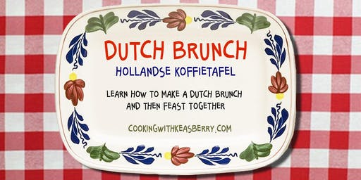 A unique Sunday DUTCH BRUNCH & cooking class, unlike any other in LA!