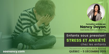 Formation : Enfants sous pression! Stress et anxiété chez les enfants. billets