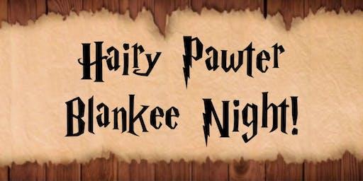 Hairy Pawter Blankee Night!