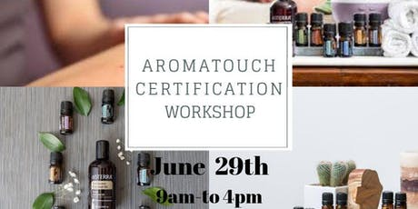 Aromatouch Certification Workshop( postponed till late July) tickets
