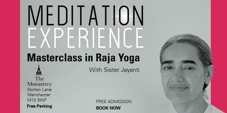 MEDITATION EXPERIENCE - Masterclass in Raja Yoga tickets