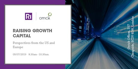 Raising Growth Capital: Perspectives from the US and Europe tickets