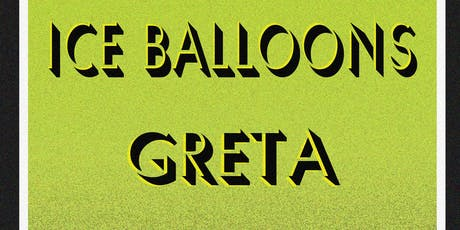 Ice Balloons / Greta / VPL tickets