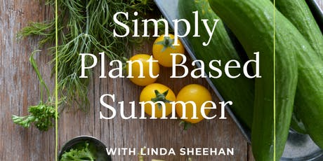 Simply Plant Based: Summer Cooking tickets