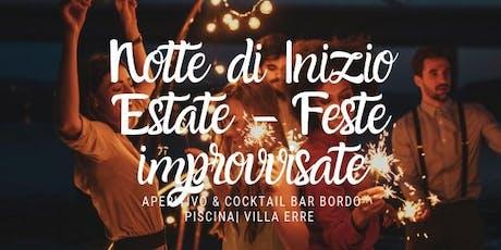Feste improvvisate - Notte di inizio estate biglietti
