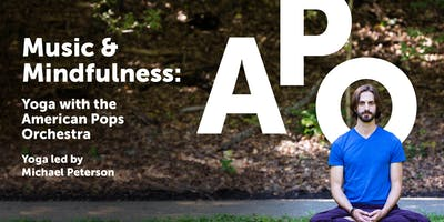 Practice I: Music & Mindfulness: Yoga with The American Pops Orchestra