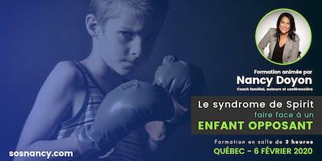 Formation : Le syndrome de Spirit : Faire face à un enfant opposant. billets