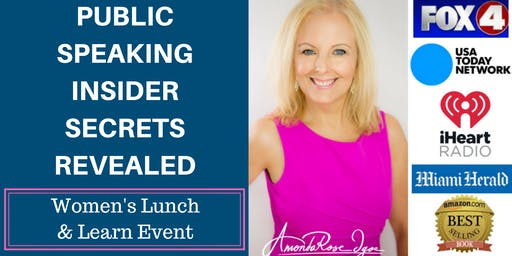 Public Speaking Insider Secrets Revealed: Women's Lunch & Learn Event
