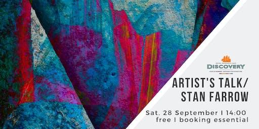 Artist's Talk I Stan Farrow