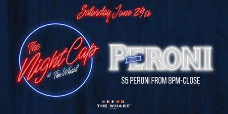 The NightCap at The Wharf with Peroni tickets