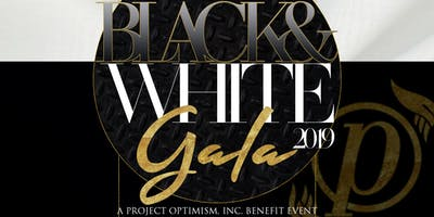 Black & White Gala of 2019 (Project Optimism, Inc. Benefit Event)