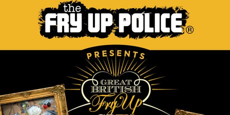 The Fry Up Police presents The Great British Fry Up Norwich tickets