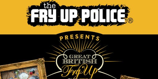The Fry Up Police presents The Great British Fry Up Norwich