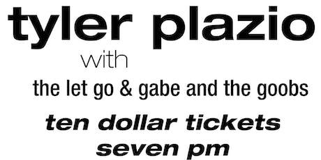 Tyler Plazio - One Last Time - July 13, 2019 tickets
