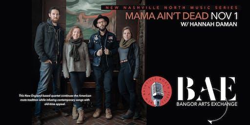 Mama Ain't Dead w/ Hannah Daman presented by New Nashville North at the BAE Ballroom