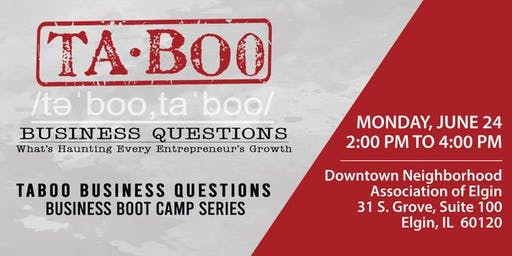 Taboo Business Questions - Business Boot Camp - Elgin - Monday, June 24