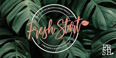 Fresh Start | A Branding & Business Workshop tickets