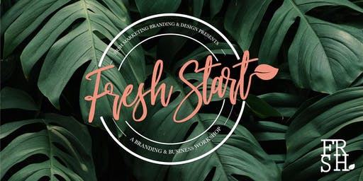 Fresh Start | A Branding & Business Workshop
