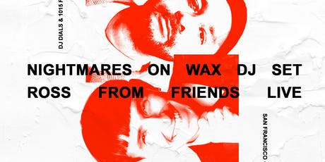 NIGHTMARES ON WAX + ROSS FROM FRIENDS  at 1015 FOLSOM tickets