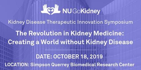NU GoKidney Innovation Symposium: The Revolution in Kidney Medicine tickets