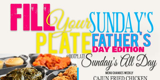 Fill your Plate Sunday's Fathers Day Edition