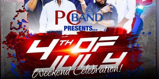 4th Of July Weekend Celebration...Hosted By PC BAND