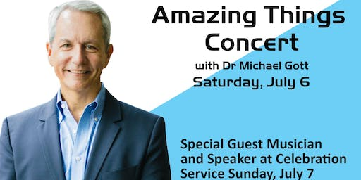 Amazing Things Concert with Dr Michael Gott
