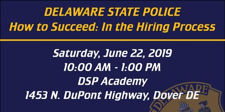 How to Succeed: In the Delaware State Police Hiring Process tickets