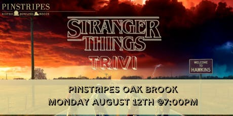 Stranger Things Trivia at Pinstripes Oak Brook tickets