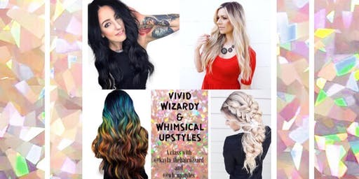 Vivid Wizardy & Whimsical Upstyles