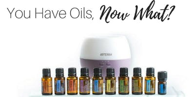 You Have Oils! Now What?