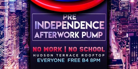 """AFTERWORK FETE  """"PRE INDEPENDENCE""""  tickets"""