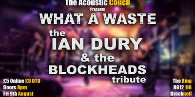 What A Waste – The Ian Dury & The Blockheads Tribute