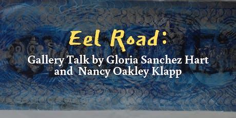 Eel Road: A Gallery Talk by Gloria Sánchez Hart and Nancy Klapp tickets