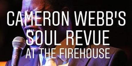 Cameron Webb's Soul Revue at The FireHouse tickets