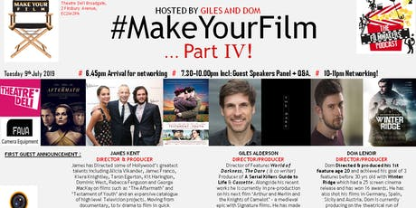 #MakeYourFilm - Part IV : With guests.. James Kent! tickets