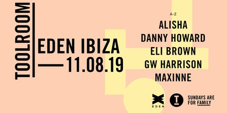 Toolroom Ibiza 2019: Week 11 w/ Danny Howard, GW Harrison, ALISHA + more... tickets